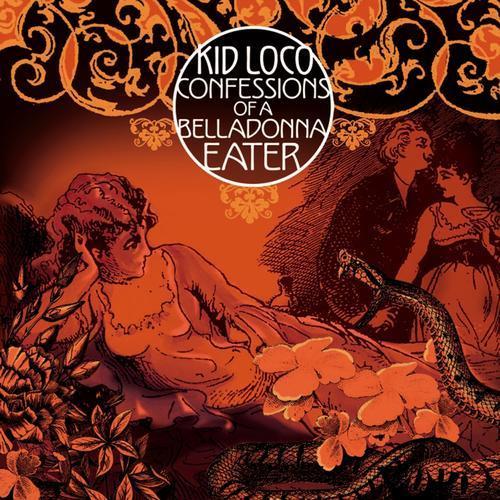 Kid Loco - Confessions of a Belladonna Eater - 2011
